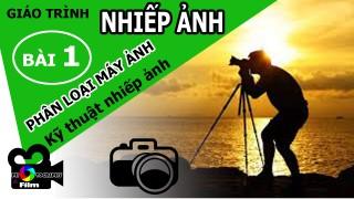 Giáo trình nhiếp ảnh ♥ Bài 1 Phân loại máy ảnh – Nhiếp ảnh thủ đô – Nhiếp Ảnh Hà Nội