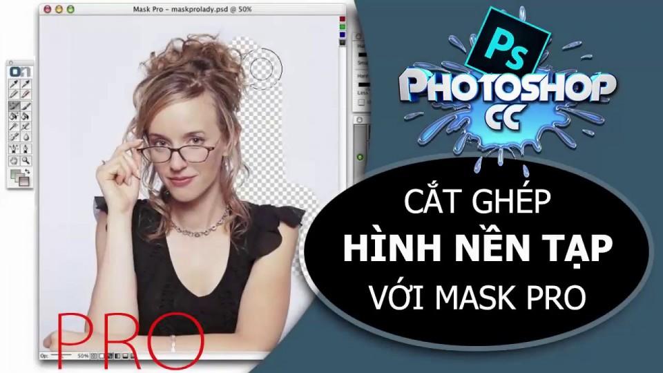 Nhiep Anh Thu Do – Photoshop CC 2016 CẮT GHÉP ẢNH NỀN TẠP KHÓ VỚI MASK PRO